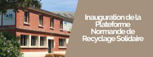 Inauguration de la plateforme Normande de Recyclage Solidaire